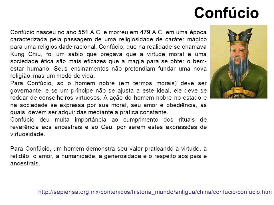 Confúcio nasceu no ano 551 A.C. e morreu em 479 A.C. em uma época caracterizada pela passagem de uma religiosidade de caráter mágico para uma religios