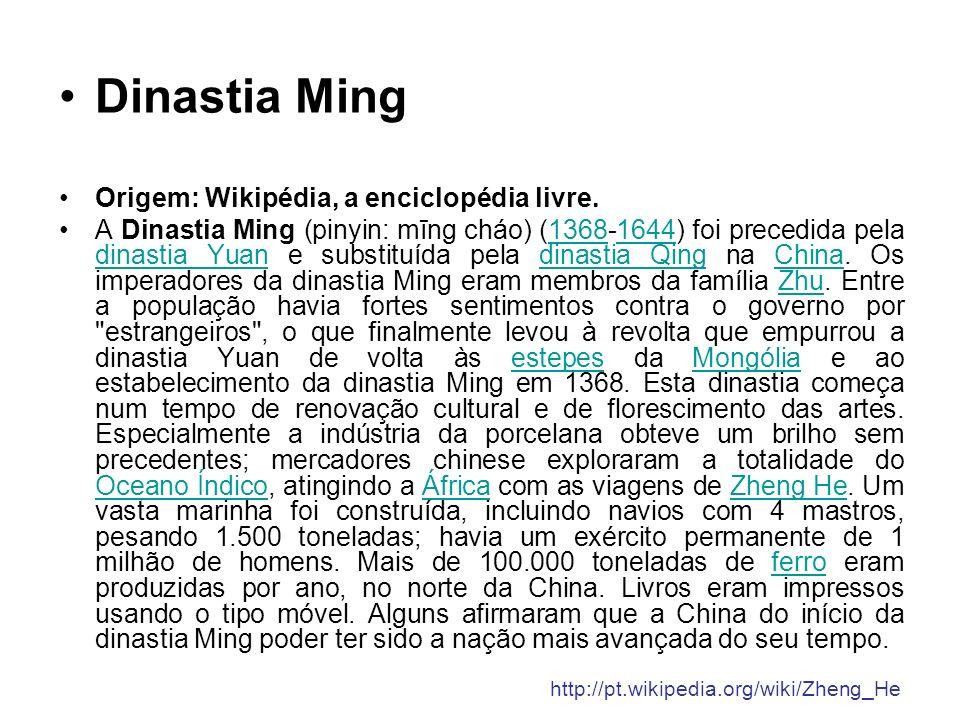 Dinastia Ming Origem: Wikipédia, a enciclopédia livre. A Dinastia Ming (pinyin: mīng cháo) (1368-1644) foi precedida pela dinastia Yuan e substituída
