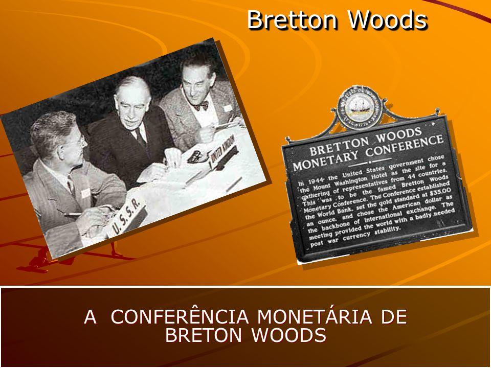 Bretton Woods A CONFERÊNCIA MONETÁRIA DE BRETON WOODS Durante três semanas de julho de 1944, do dia 1º ao dia 22, 730 delegados de 44 países do mundo então em guerra, reuniram-se no Hotel Mount Washington, em Bretton Woods, New Hampshire, nos Estados Unidos, para definirem uma Nova Ordem Econômica Mundial.
