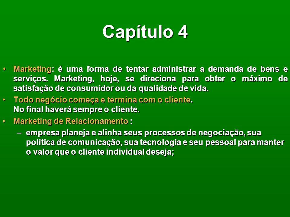 Capítulo 4 Marketing: é uma forma de tentar administrar a demanda de bens e serviços.