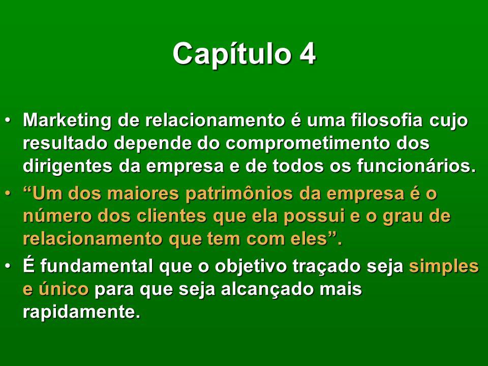 Capítulo 4 Marketing de relacionamento é uma filosofia cujo resultado depende do comprometimento dos dirigentes da empresa e de todos os funcionários.Marketing de relacionamento é uma filosofia cujo resultado depende do comprometimento dos dirigentes da empresa e de todos os funcionários.
