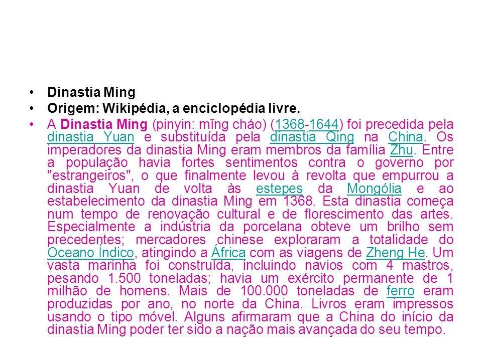 Dinastia Ming Origem: Wikipédia, a enciclopédia livre.