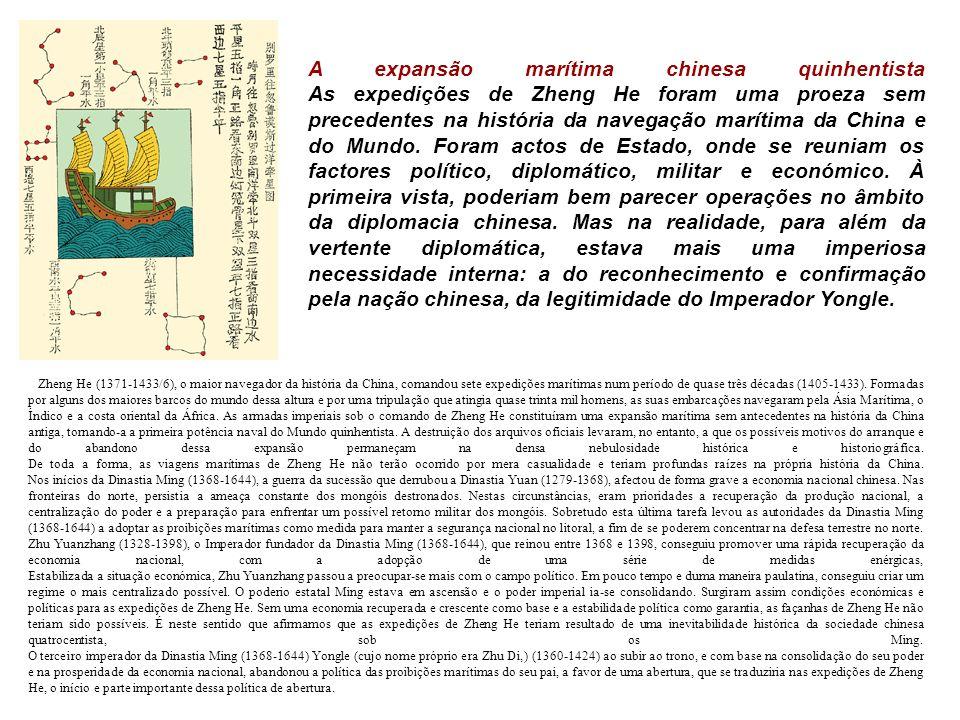 Zheng He (1371-1433/6), o maior navegador da história da China, comandou sete expedições marítimas num período de quase três décadas (1405-1433).