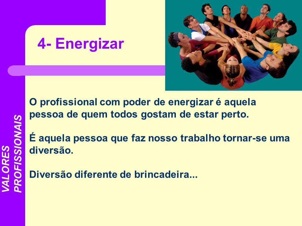 O profissional com poder de energizar é aquela pessoa de quem todos gostam de estar perto. É aquela pessoa que faz nosso trabalho tornar-se uma divers