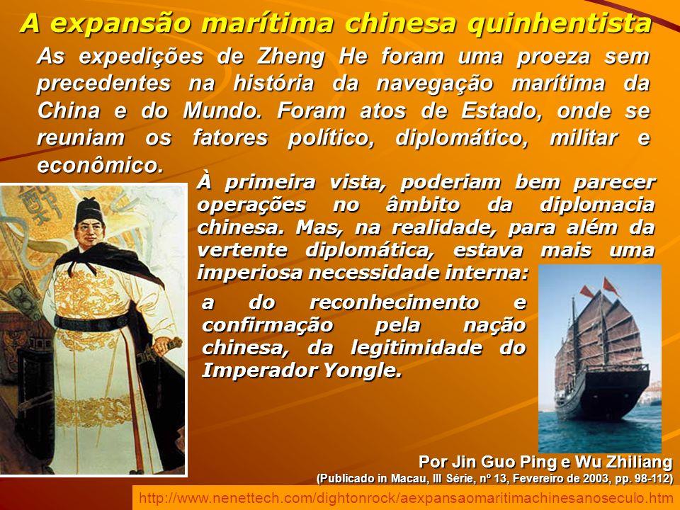 As expedições de Zheng He foram uma proeza sem precedentes na história da navegação marítima da China e do Mundo. Foram atos de Estado, onde se reunia
