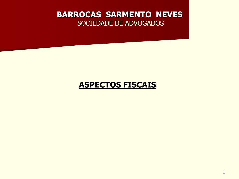 1 BARROCAS SARMENTO NEVES SOCIEDADE DE ADVOGADOS ASPECTOS FISCAIS