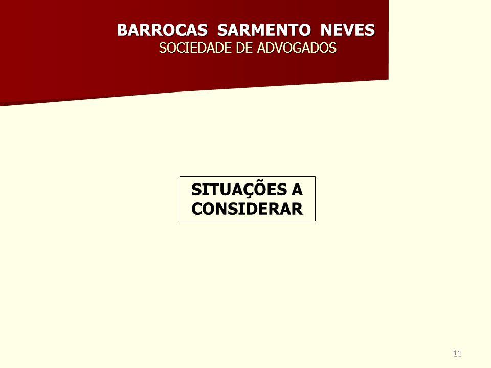 11 BARROCAS SARMENTO NEVES SOCIEDADE DE ADVOGADOS SITUAÇÕES A CONSIDERAR