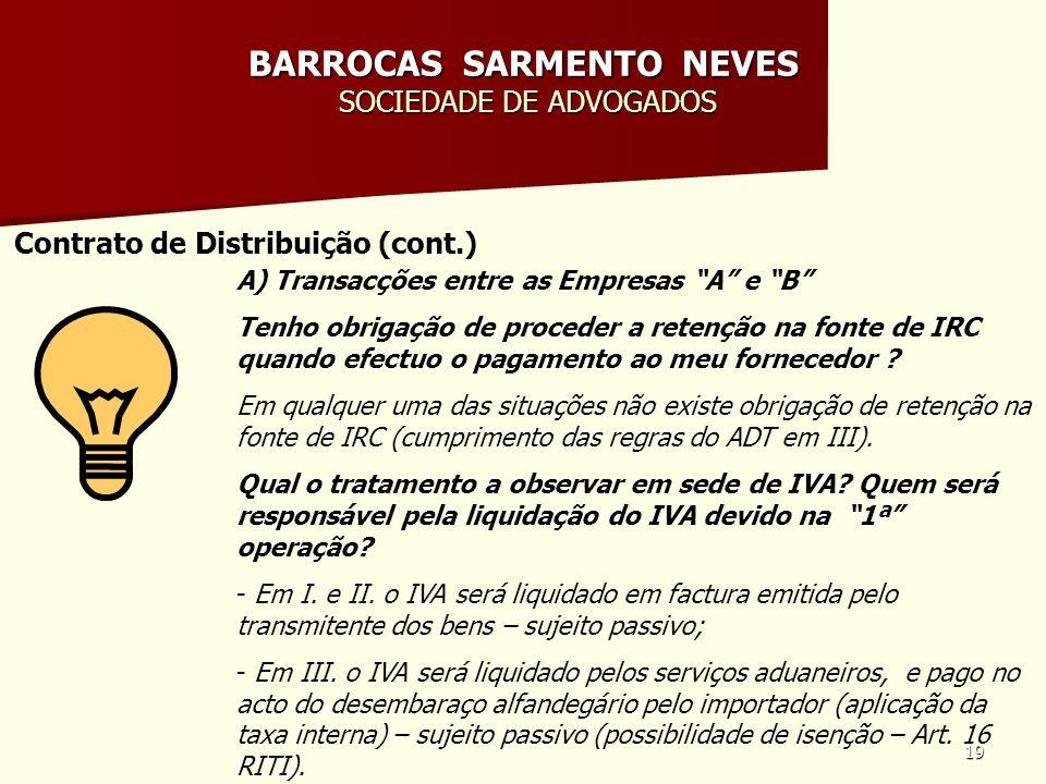 19 BARROCAS SARMENTO NEVES SOCIEDADE DE ADVOGADOS Contrato de Distribuição (cont.) A) Transacções entre as Empresas A e B Tenho obrigação de proceder