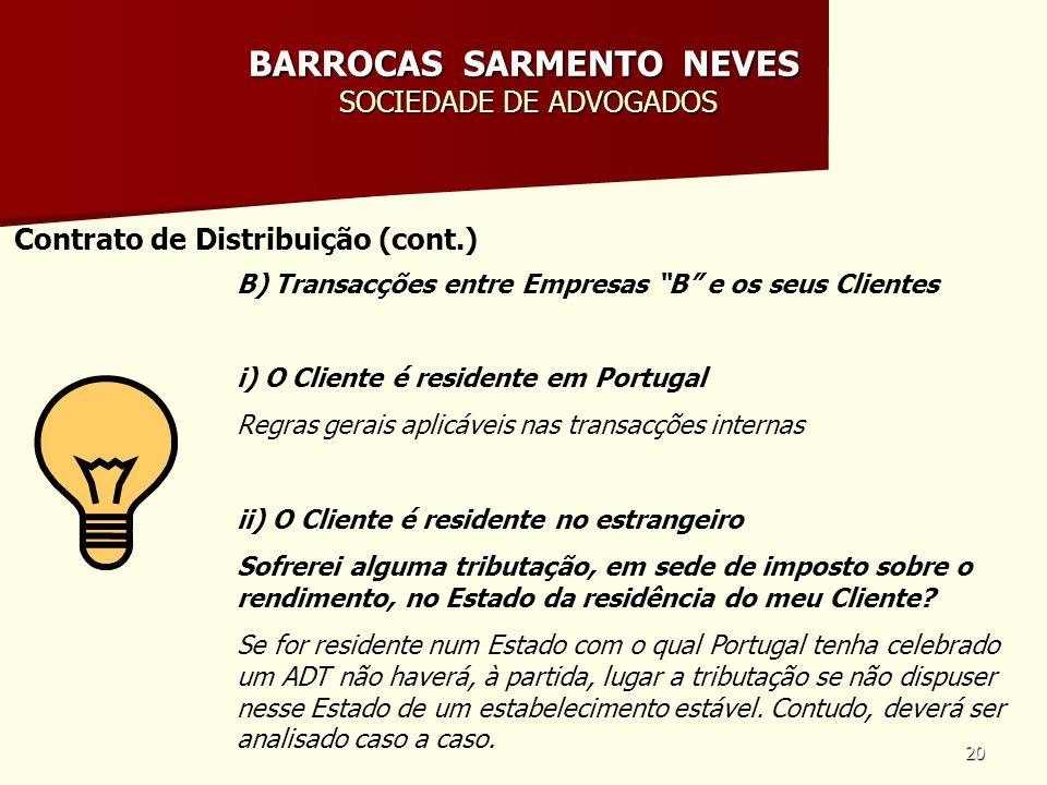 20 BARROCAS SARMENTO NEVES SOCIEDADE DE ADVOGADOS Contrato de Distribuição (cont.) B) Transacções entre Empresas B e os seus Clientes i) O Cliente é r