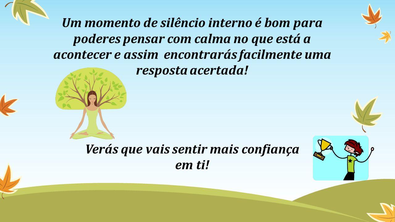 Um momento de silêncio interno é bom para poderes pensar com calma no que está a acontecer e assim encontrarás facilmente uma resposta acertada! Verás