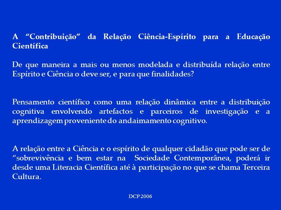 DCP 2006 A Contribuição da Relação Ciência-Espírito para a Educação Científica De que maneira a mais ou menos modelada e distribuída relação entre Esp