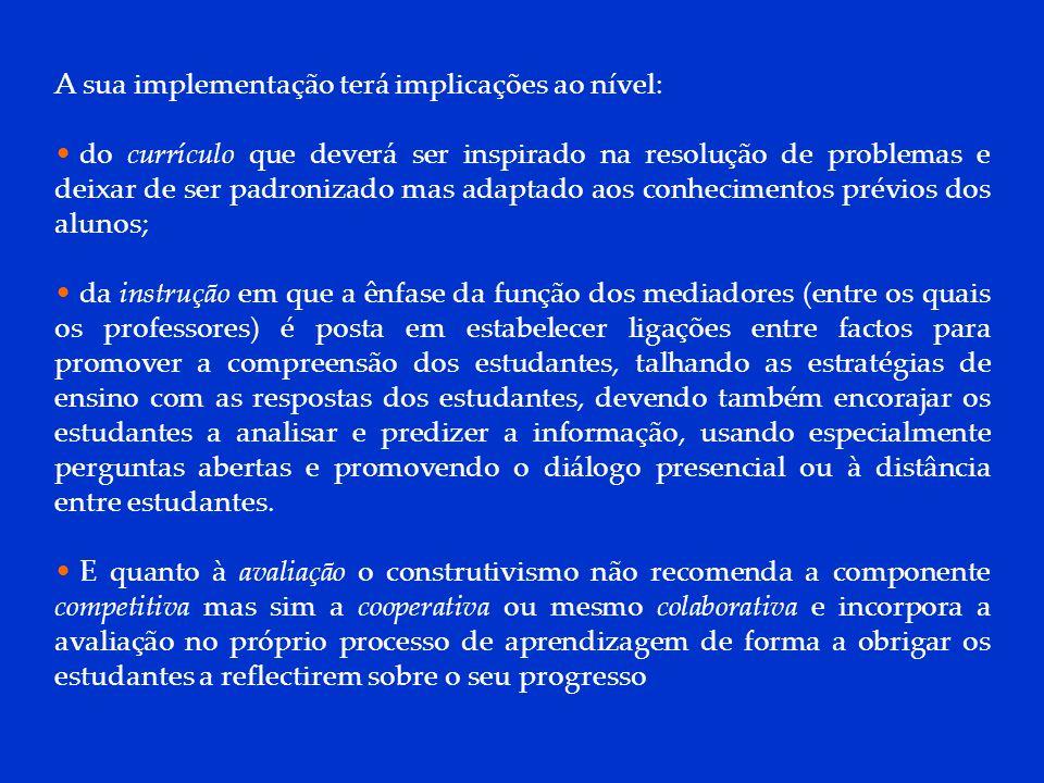 DCP 2006 A sua implementação terá implicações ao nível: do currículo que deverá ser inspirado na resolução de problemas e deixar de ser padronizado ma