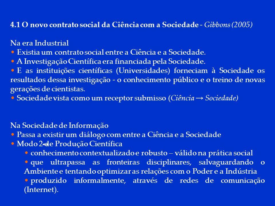 DCP 2006 Um pouco artificialmente, podemos separar: a influência da Ciência na Sociedade (efeito das ideias científicas na Sociedade); da influência da Sociedade na Ciência (possível origem social das ideias científicas).