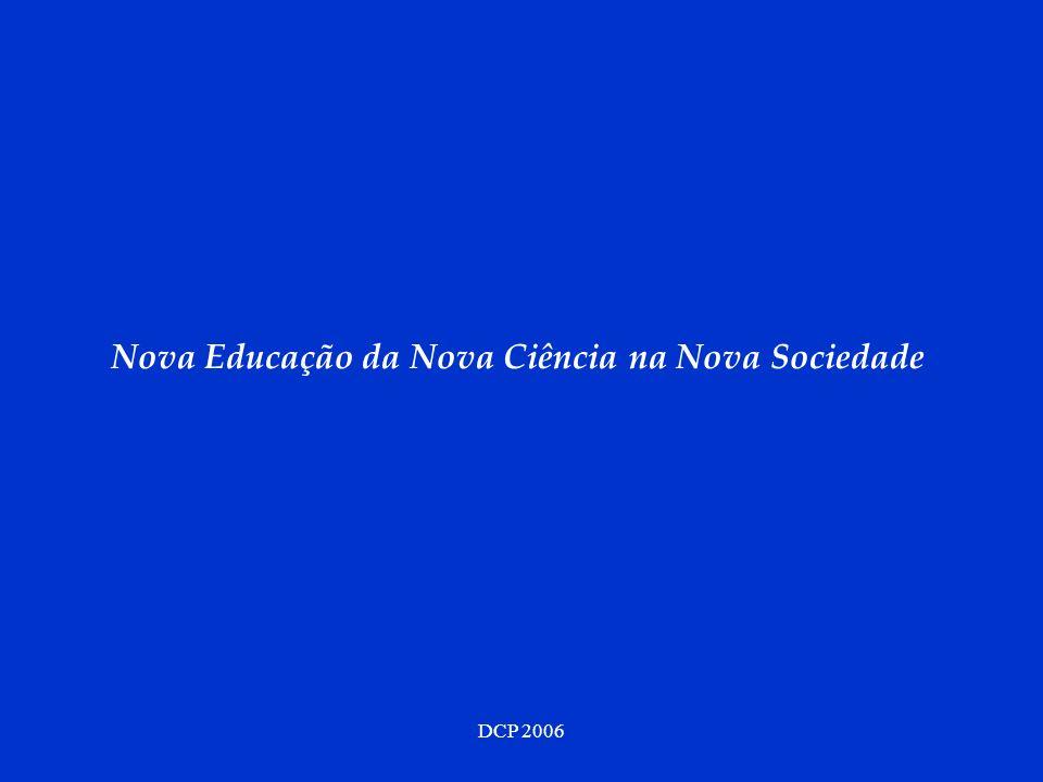 DCP 2006 Nova Educação da Nova Ciência na Nova Sociedade