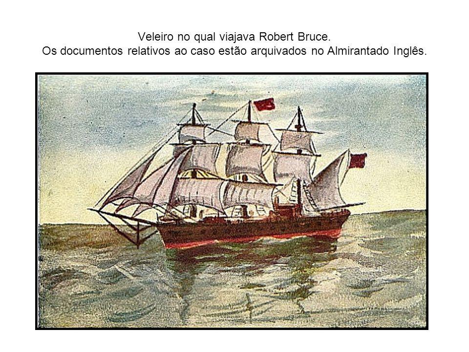 Veleiro no qual viajava Robert Bruce. Os documentos relativos ao caso estão arquivados no Almirantado Inglês.