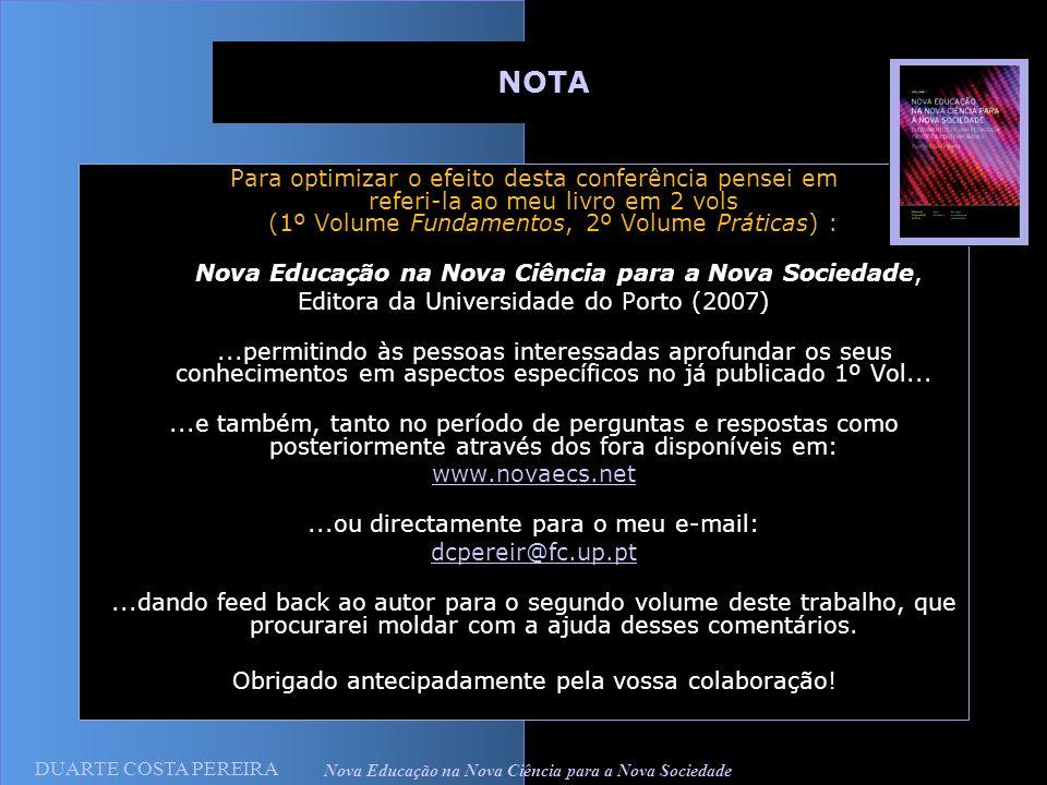 DUARTE COSTA PEREIRA Nova Educação na Nova Ciência para a Nova Sociedade OS FUNDAMENTOS DA EDUCAÇÃO CIENTÍFICA