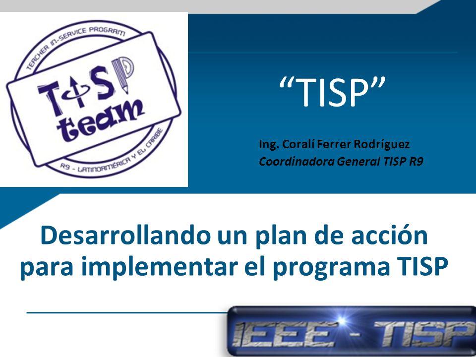 Desarrollando un plan de acción para implementar el programa TISP TISP Ing.