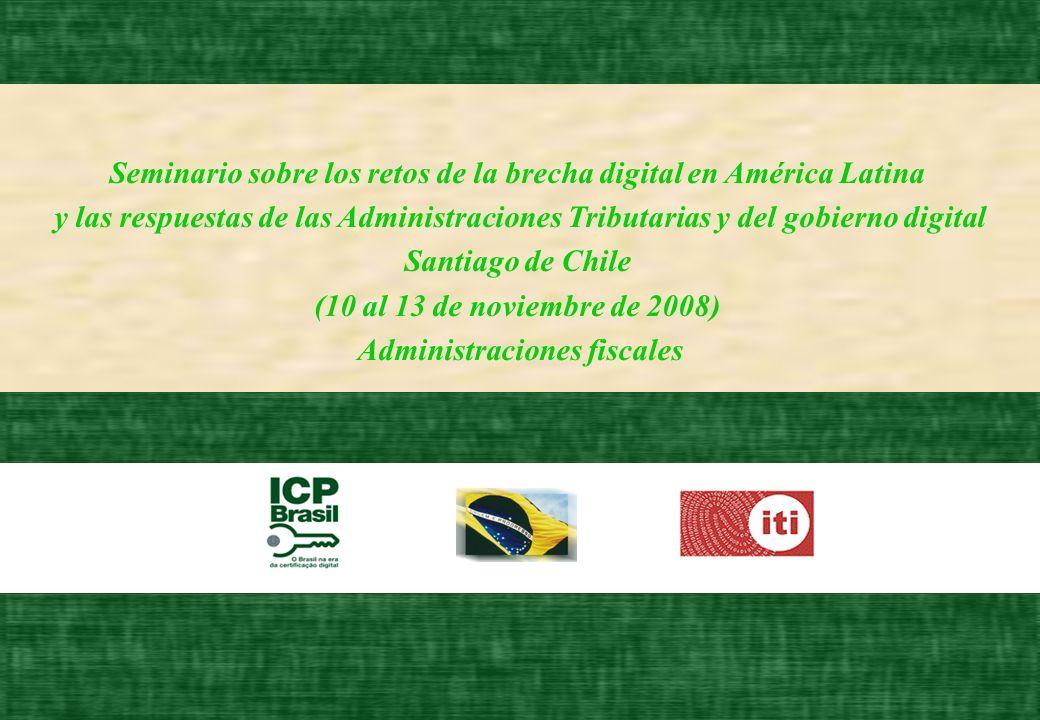Seminario sobre los retos de la brecha digital en América Latina y las respuestas de las Administraciones Tributarias y del gobierno digital Santiago de Chile (10 al 13 de noviembre de 2008) Administraciones fiscales