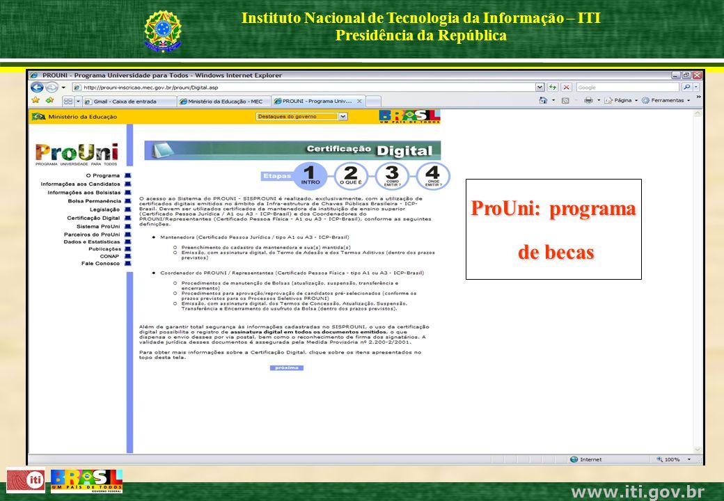 www.iti.gov.br Instituto Nacional de Tecnologia da Informação – ITI Presidência da República ProUni: programa de becas de becas