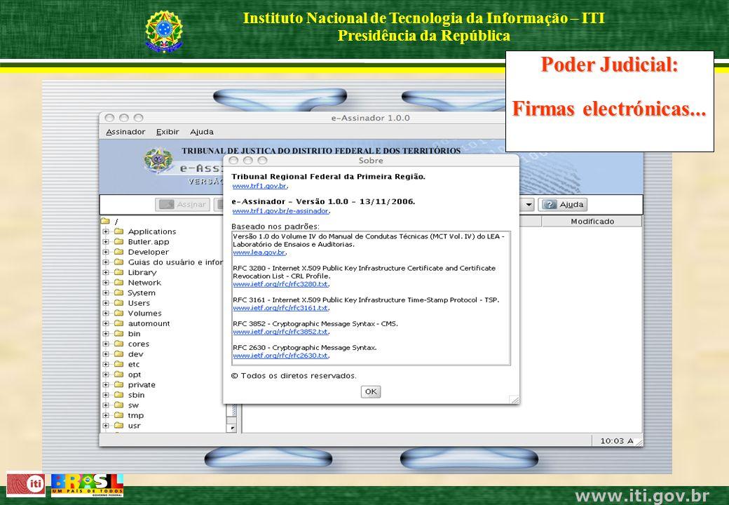 www.iti.gov.br Instituto Nacional de Tecnologia da Informação – ITI Presidência da República Poder Judicial: Firmas electrónicas...