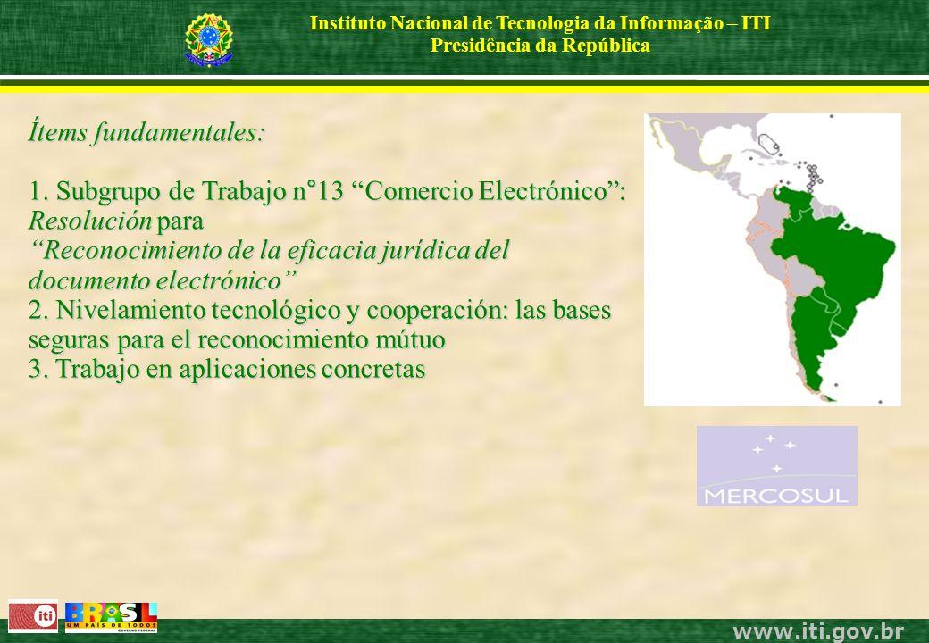 www.iti.gov.br Instituto Nacional de Tecnologia da Informação – ITI Presidência da República Ítems fundamentales: 1.