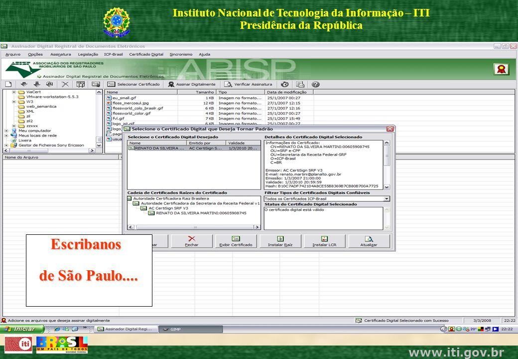 www.iti.gov.br Instituto Nacional de Tecnologia da Informação – ITI Presidência da República Escribanos de São Paulo....