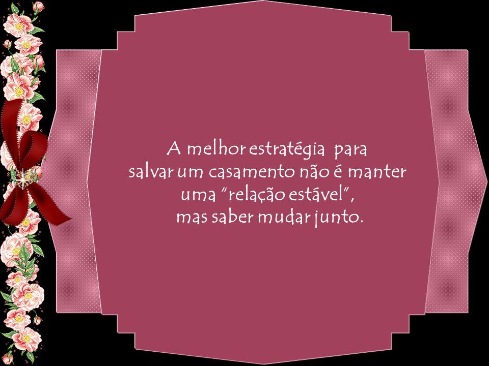 By Geraldo RosaSJCampos - SP 31/10/2007 Não existe essa tal estabilidade do casamento , nem ela deveria ser almejada.