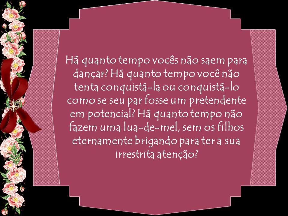 By Geraldo RosaSJCampos - SP 31/10/2007 Há quanto tempo vocês não saem para dançar.