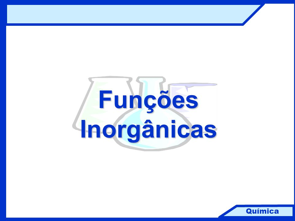 Química Funções Inorgânicas