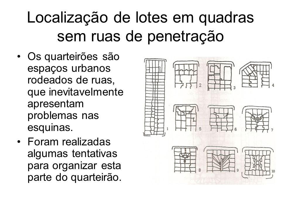 Localização de lotes em quadras sem ruas de penetração Os quarteirões são espaços urbanos rodeados de ruas, que inevitavelmente apresentam problemas n