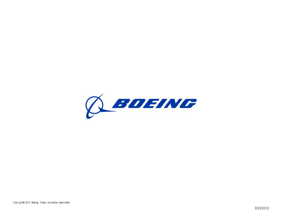 Copyright © 2009 Boeing. All rights reserved. 8/23/2012 Copyright© 2010 Boeing.