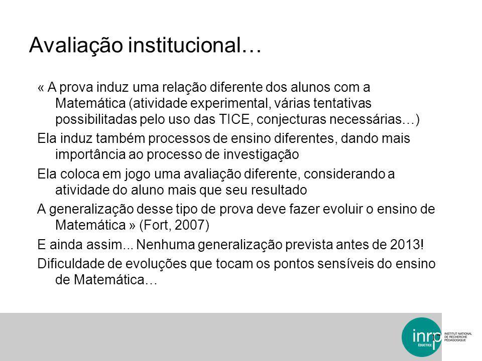 Avaliação institucional… 17 « A prova induz uma relação diferente dos alunos com a Matemática (atividade experimental, várias tentativas possibilitada