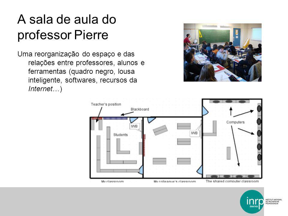 A sala de aula do professor Pierre Uma reorganização do espaço e das relações entre professores, alunos e ferramentas (quadro negro, lousa inteligente