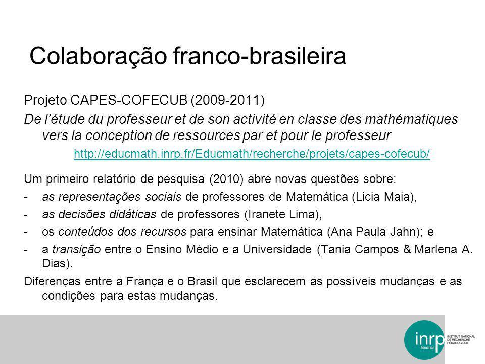 Colaboração franco-brasileira Projeto CAPES-COFECUB (2009-2011) De l'étude du professeur et de son activité en classe des mathématiques vers la concep