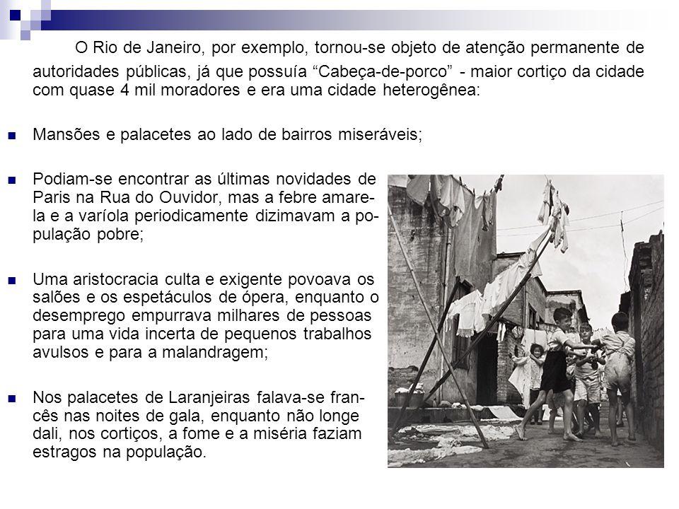"""O Rio de Janeiro, por exemplo, tornou-se objeto de atenção permanente de autoridades públicas, já que possuía """"Cabeça-de-porco"""" - maior cortiço da cid"""