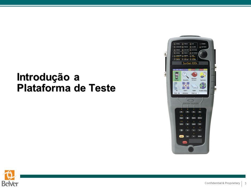 Confidential & Proprietary 3 Introdução a Plataforma de Teste