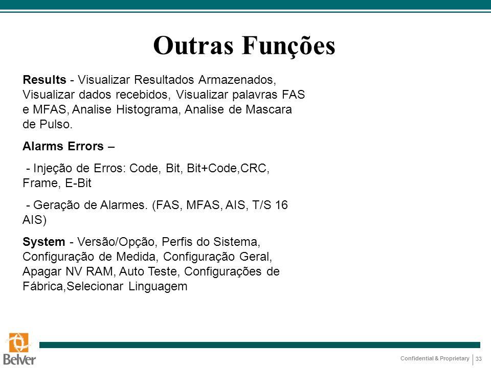 Confidential & Proprietary 33 Results - Visualizar Resultados Armazenados, Visualizar dados recebidos, Visualizar palavras FAS e MFAS, Analise Histogr