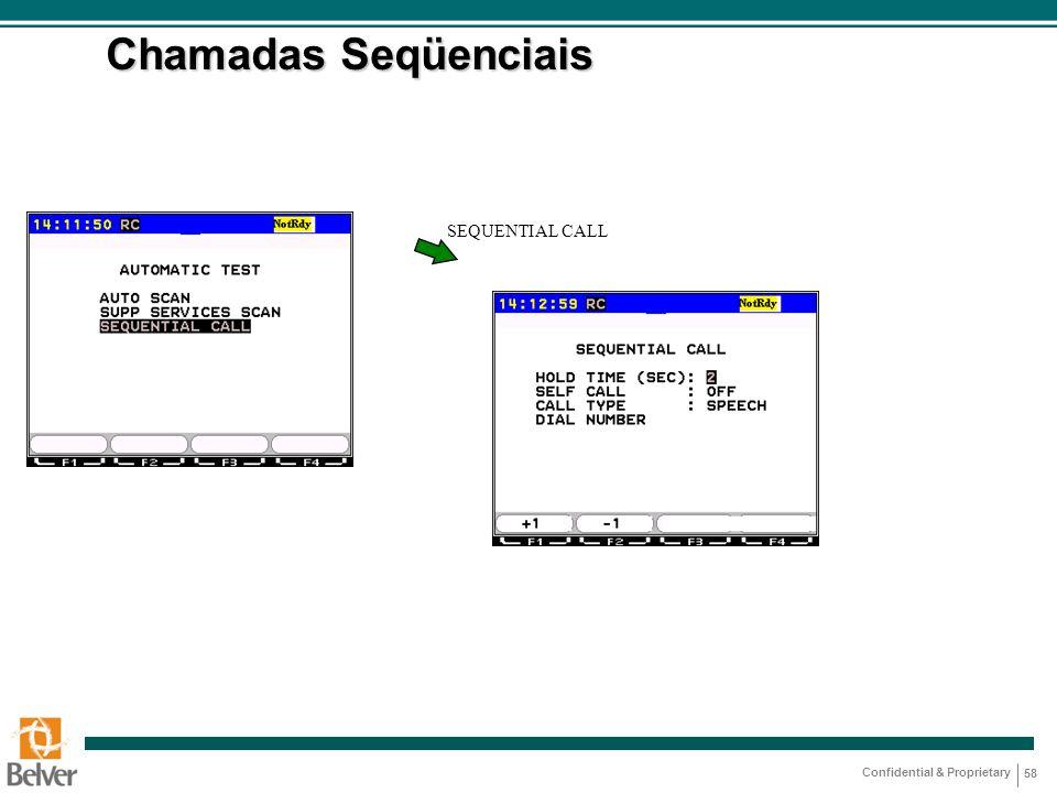 Confidential & Proprietary 58 Chamadas Seqüenciais SEQUENTIAL CALL