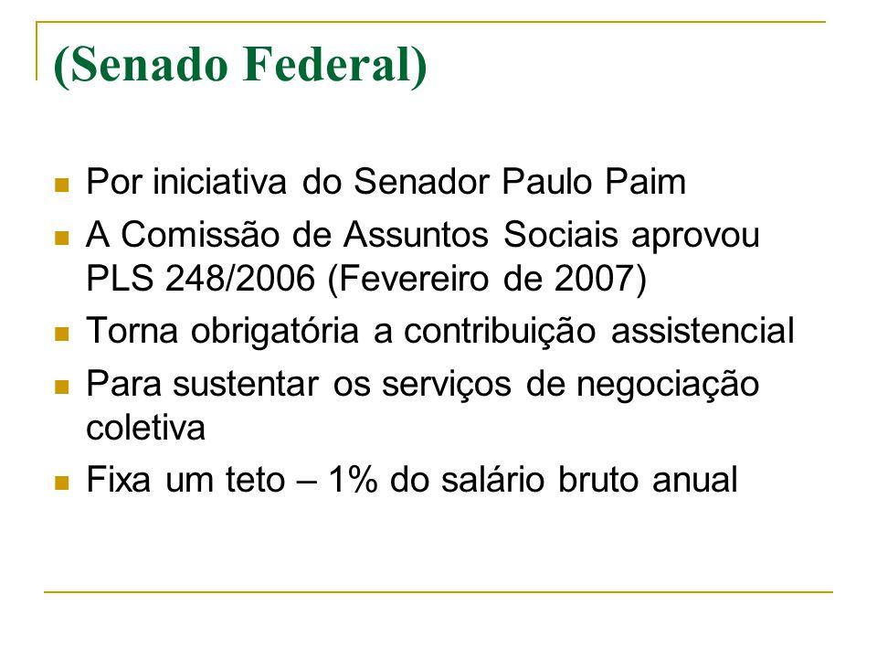 (Senado Federal) Por iniciativa do Senador Paulo Paim A Comissão de Assuntos Sociais aprovou PLS 248/2006 (Fevereiro de 2007) Torna obrigatória a cont