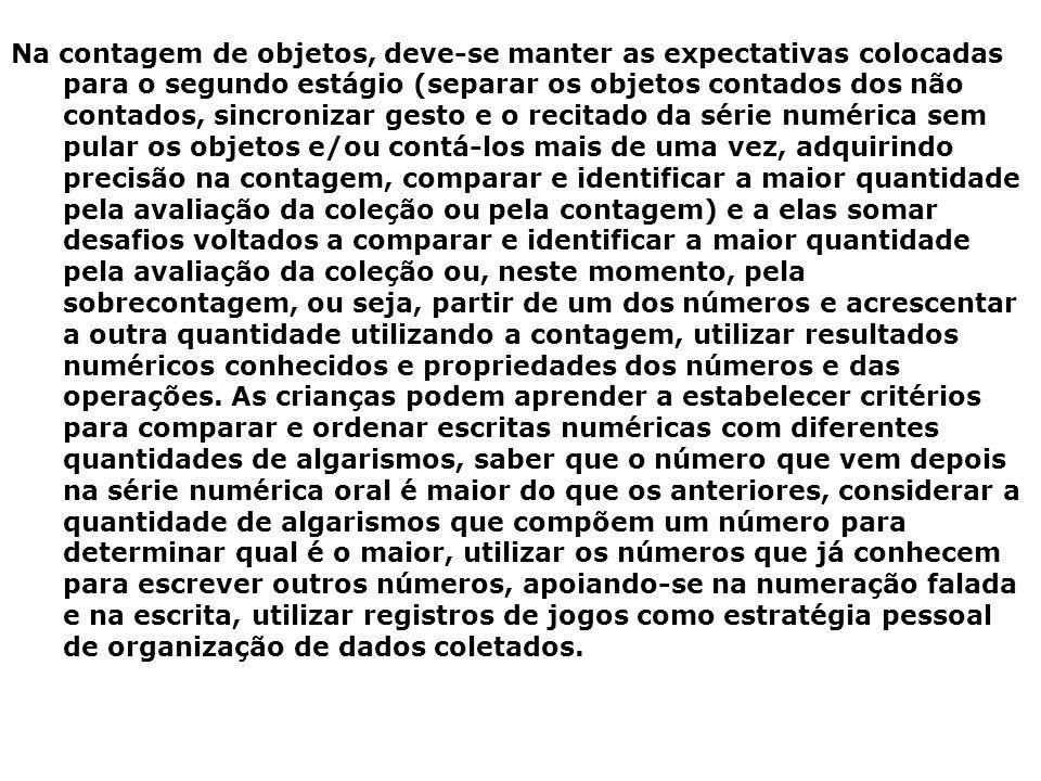 Na contagem de objetos, deve-se manter as expectativas colocadas para o segundo estágio (separar os objetos contados dos não contados, sincronizar ges