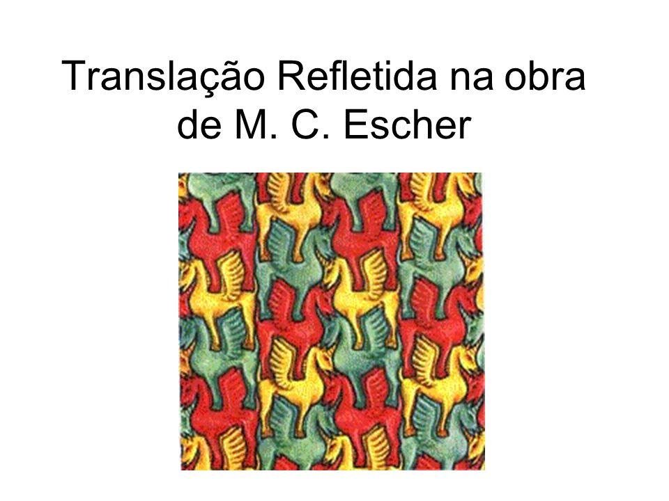 Translação Refletida na obra de M. C. Escher
