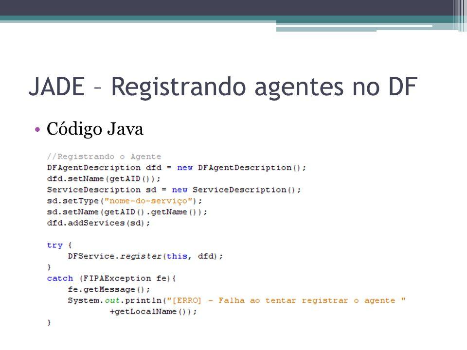 JADE – Registrando agentes no DF Código Java