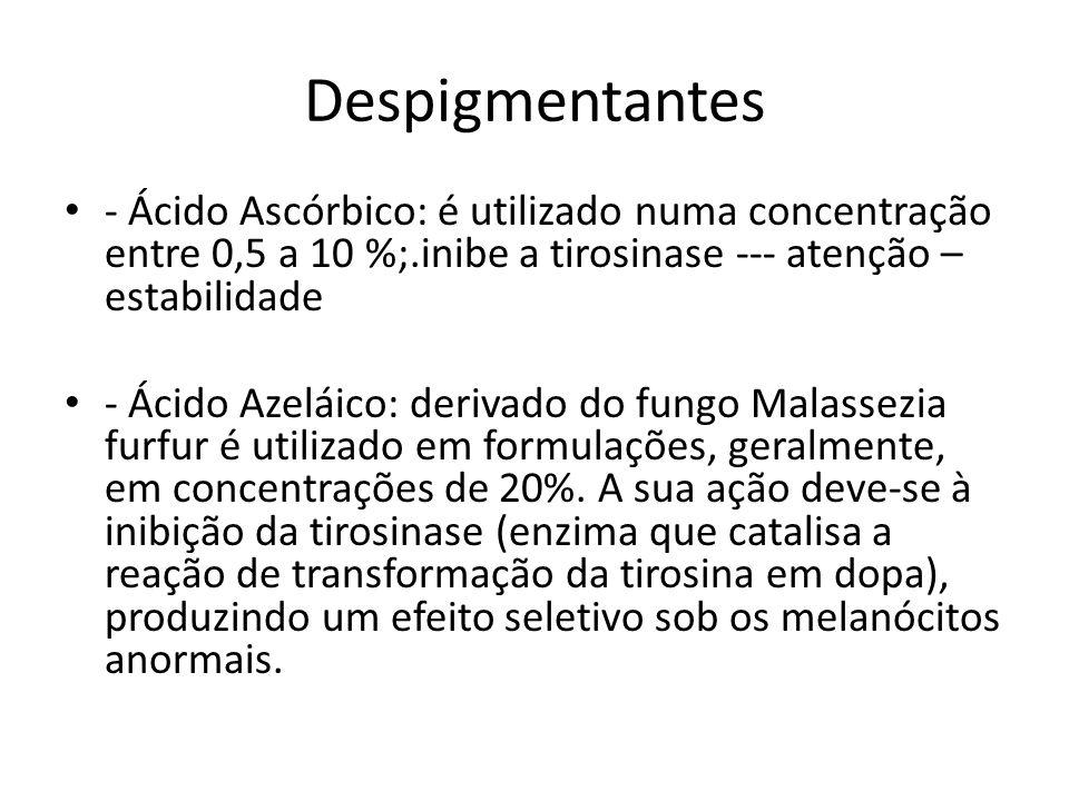 Despigmentantes - Ácido Ascórbico: é utilizado numa concentração entre 0,5 a 10 %;.inibe a tirosinase --- atenção – estabilidade - Ácido Azeláico: derivado do fungo Malassezia furfur é utilizado em formulações, geralmente, em concentrações de 20%.