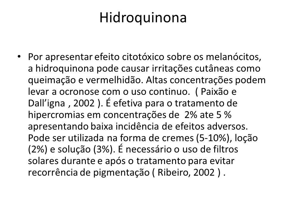 Hidroquinona Por apresentar efeito citotóxico sobre os melanócitos, a hidroquinona pode causar irritações cutâneas como queimação e vermelhidão.