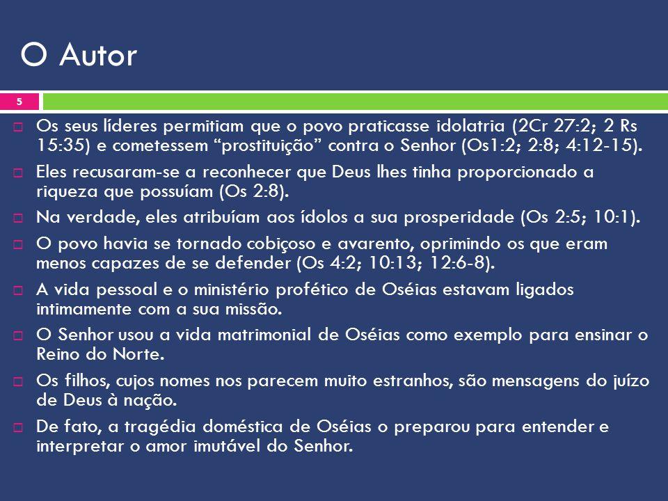 O Autor  Os seus líderes permitiam que o povo praticasse idolatria (2Cr 27:2; 2 Rs 15:35) e cometessem prostituição contra o Senhor (Os1:2; 2:8; 4:12-15).