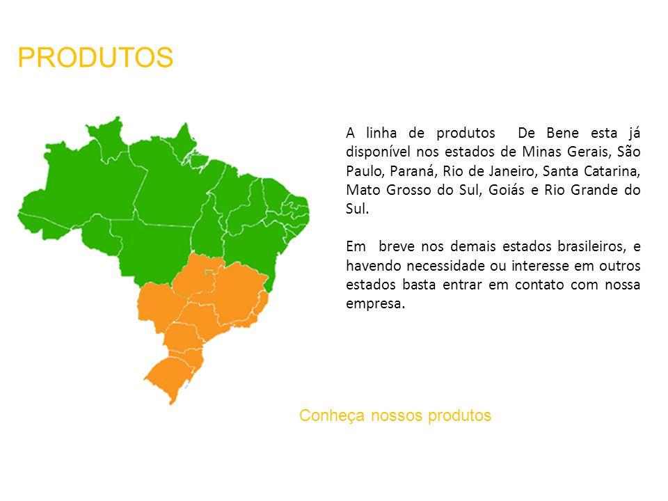 A linha de produtos De Bene esta já disponível nos estados de Minas Gerais, São Paulo, Paraná, Rio de Janeiro, Santa Catarina, Mato Grosso do Sul, Goiás e Rio Grande do Sul.