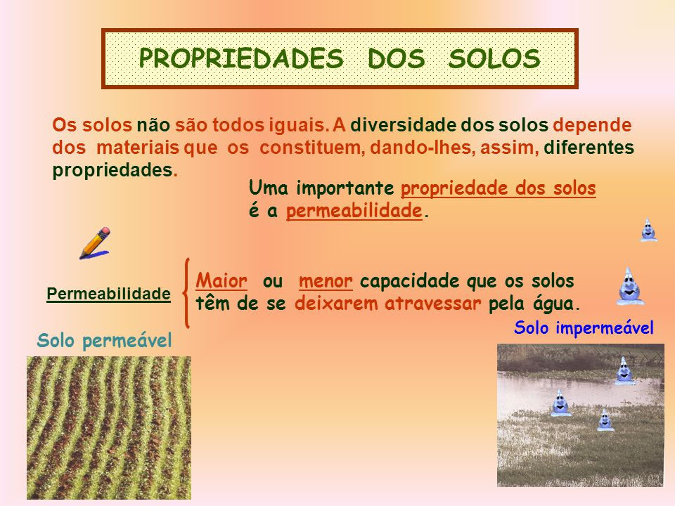PROPRIEDADES DOS SOLOS Os solos não são todos iguais.