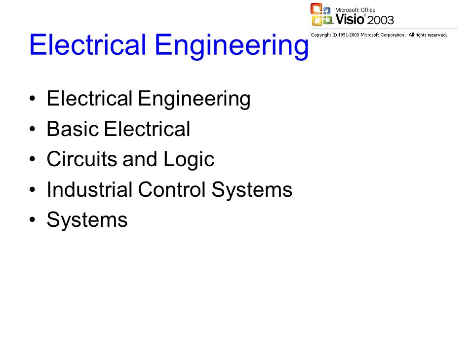 Electrical Engineering Basic Electrical Circuits and Logic Industrial Control Systems Systems