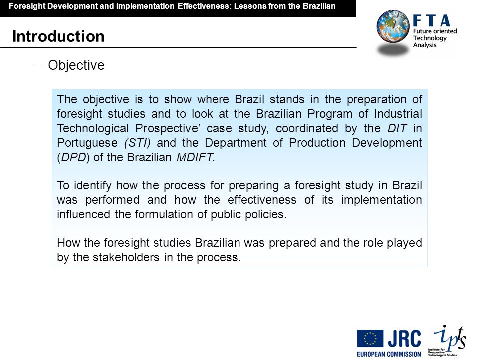 Past Retrospective Foresight Development and Implementation Effectiveness: Lessons from the Brazilian Possible Futures Strategic Vision of future Actions Present Networks Interative and Participative Approaches Make decisions Public Policies Stakeholders Systematics Studies Realisables Desireds Conclusions and recommendations (3/3) Recommendations: Participative Foresight
