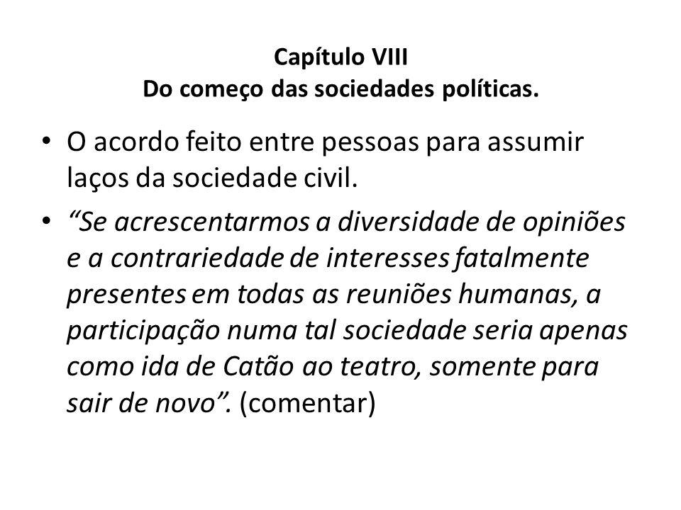 Capítulo VIII Do começo das sociedades políticas.